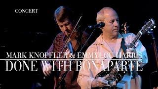 Mark Knopfler & Emmylou Harris - Done With Bonaparte (Real Live Roadrunning | Official Live Video)