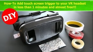 How-To Add touch screen trigger to your VR headset in less than 1 minutes and almost free!!!