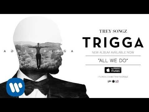 Trey Songz - All We Do [Official Audio]