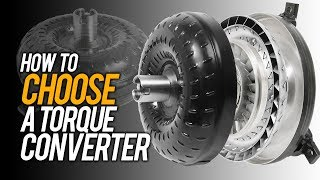 How to choose a Torque Converter