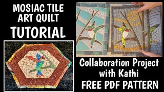 Mosaic Tile Art Quilts - Step By Step Tutorial & FREE Pattern - Collab With Kathi Clower