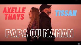 Tissan - Papa ou maman ❤❤ feat Axelle Thays Prod Kévin Pieters - RAP LOVE - Liebeslied 2017 ◉◡◉