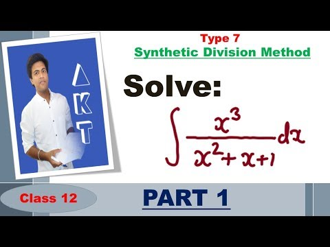 Integration Type 7 : Synthetic Division Method: Part 1