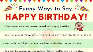 Funny Birthday Wishes for your Friends and Loved Ones | 30+ Funniest Happy Birthday Messages