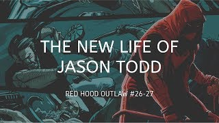 The New Life Of Jason Todd (Red Hood Outlaw #26 27)