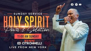 HOLY SPIRIT POWER AND SOLUTION SUNDAY SERVICE 09/26/21 | ED CITRONNELLI