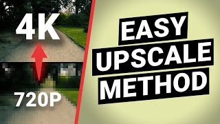 How to upscale videos — 4 easy methods to upscale 720p to 4k