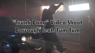 "DORROUGH FEAT. TUM TUM ""TRUNK BANG"" MUSIC VIDEO BEHIND THE SCENES"