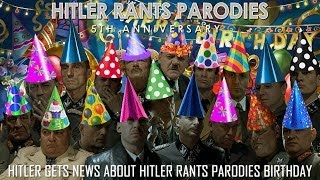 Hitler gets news about Hitler Rants Parodies birthday