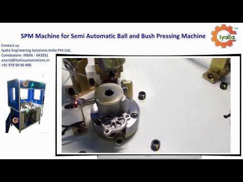 SPM for Semi Automatic Ball and Bush Pressing Machine