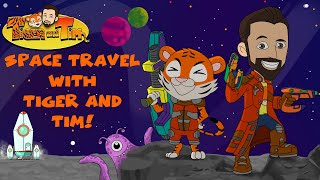 Space Travel With Tiger and Tim