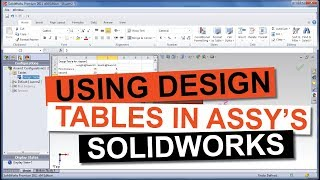 Desing Tables In Assemblies For SolidWorks Part 1