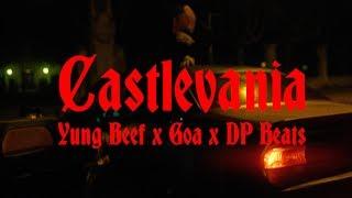 YUNG BEEF, GOA & DP BEATS   CASTLEVANIA (VIDEO OFICIAL)