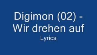 Digimon (02)   Wir Drehen Auf   Lyrics