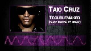 Taio Cruz - Troublemaker (Vato Gonzalez Remix)