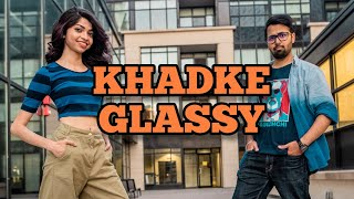 KHADKE GLASSY - JABARIYA JODI | Dance cover | Sidharth | Parineeti | Yo Yo Honey Singh | Tanishk