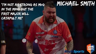 "Michael Smith: ""I'm not as strong as MVG in the mind but the first major will catapult me"""