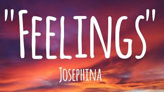 Josephina   Feelings (lyrics)