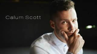 Calum Scott - We Don't Have To Take Our Clothes Off