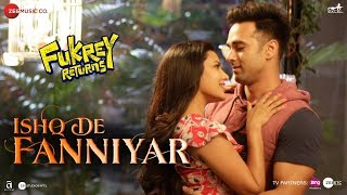 Ishq De Fanniyar | Fukrey Returns | Pulkit Samrat & Priya Anand | Jyotica Tangri | Shaarib & Toshi