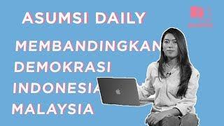 Membandingkan Demokrasi Indonesia dan Malaysia - Asumsi Daily