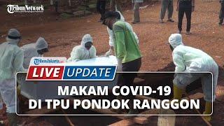 LIVE UPDATE: TPU Pondok Ranggon Diprediksi Sisakan 600 Liang Kubur untuk Jenazah Covid-19