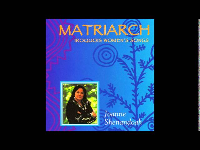 Youtube VideoJoanne Shenandoah Matriarch Iroquois Womens Songs