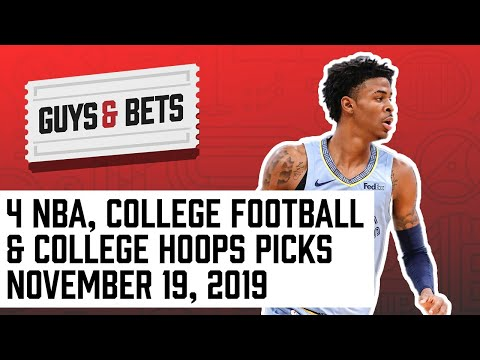 Guys & Bets: 4 NBA Picks, Plus College Football and College Basketball