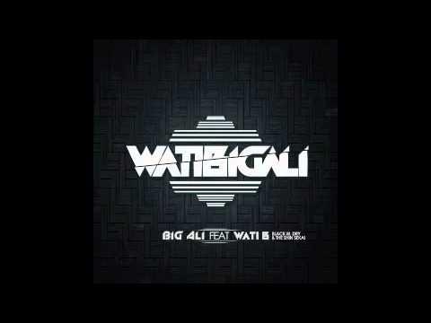 BIG ALI feat WATI B - Watibigali