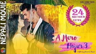 A Mero Hajur 3 | BlockBuster Nepali Movie 2020 | Anmol KC, Suhana Thapa, Salon Basnet, Rabindra Jha