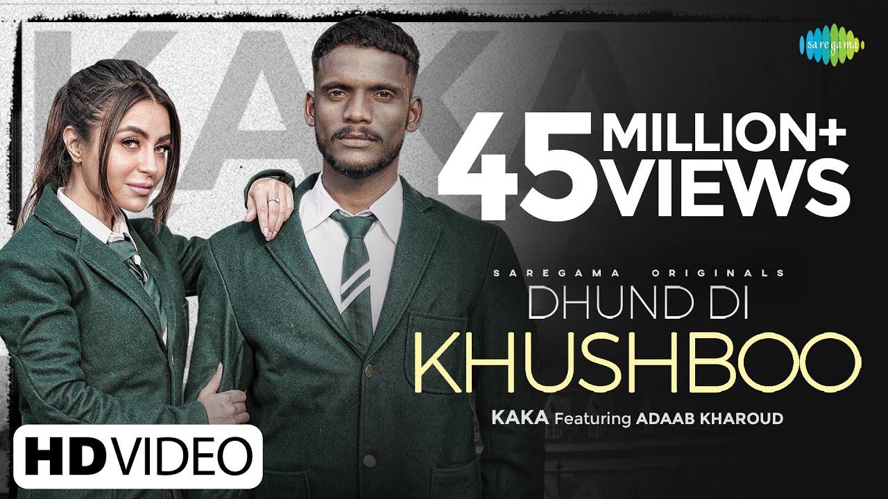 Dhund Di Khushboo Lyrics - Kaka