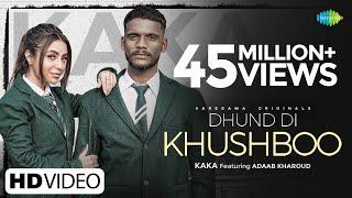 Kaka | Dhund Di Khushboo ▶ਧੁੰਦ ਦੀ ਖੁਸ਼ਬੂ | Adaab Kharoud | Official Video | New Punjabi Song 2021 - PUNJABI