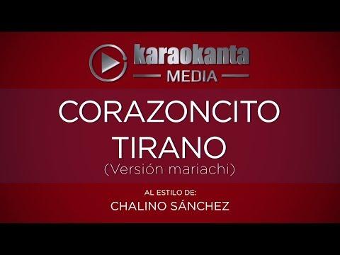 Corazoncito tirano Chalino Sanchez