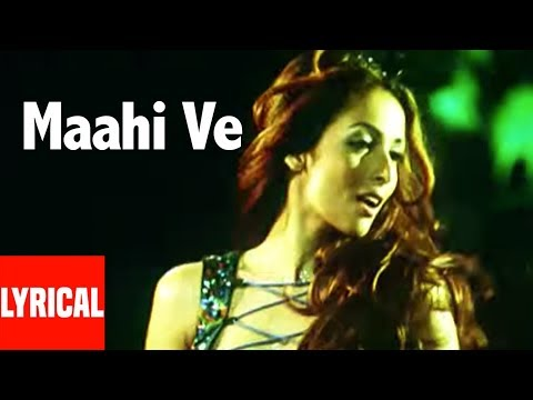 Maahi Ve Lrical Video | Kaante | Richa Sharma, Sukhwinder Singh | Malaika Arora