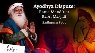 Ayodhya Dispute: Comparing the Legacy of Ram & Babur | Sadhguru Spot