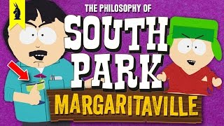 SOUTH PARK: The Philosophy of Margaritaville! –Wisecrack Edition