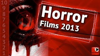 Horror Films TOP 10 (2013)