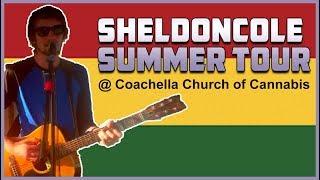SheldonCole summer tour @ Coachella Church of Cannabis