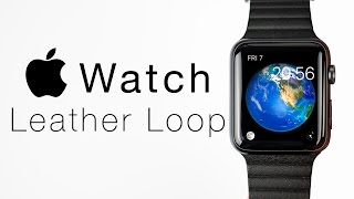 The BEST Apple Watch Band: Leather Loop Review!