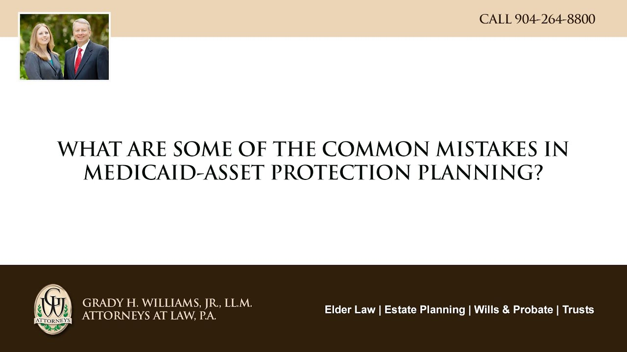 Video - What are some of the common mistakes in Medicaid asset protection planning?