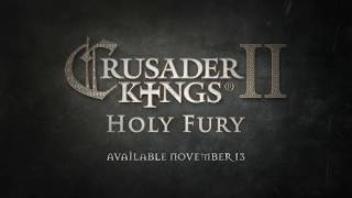 VideoImage2 Crusader Kings II: Holy Fury