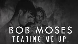 Bob Moses - Tearing Me Up (lyrics video)
