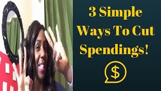 3 Simple Ways To Cut Your Spending