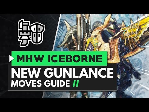 Monster Hunter World Iceborne | Gunlance New Moves Guide