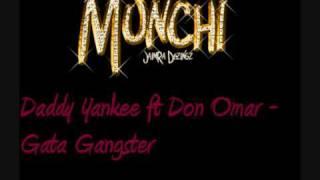 Daddy Yankee ft Don Omar - Gata Gangster