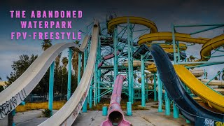 THE ABANDONED WATER PARK | FPV FREESTYLE