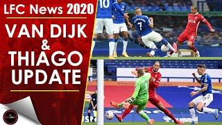 VIRGIL VAN DIJK & THIAGO ALCANTARA INJURY UPDATE | LFC NEWS 2020