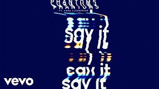 Phantoms - Say It (Audio) ft. Anna Clendening