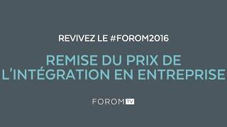 Revivez #FOROM2016 - Remise de prix de l'intégration en entreprise