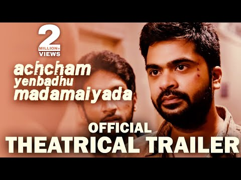 Achcham Yenbadhu Madamaiyada - Official Theatrical Trailer